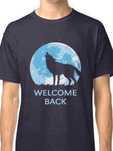 Welcome Back (Wolf) Classic T-Shirt