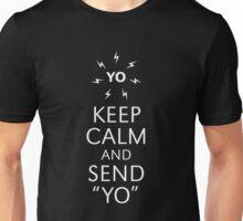 """Keep Calm And Send """"YO"""" (White) Unisex T-Shirt"""