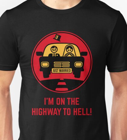 Just Married – I'm On The Highway To Hell (3C) Unisex T-Shirt