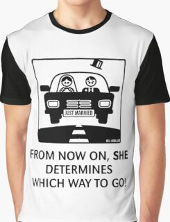 Just Married – From now on, she determines which way to go! (UK) Graphic T-Shirt