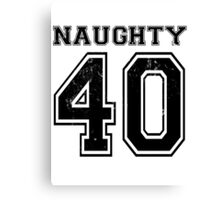 Naughty 40 - black Canvas Print