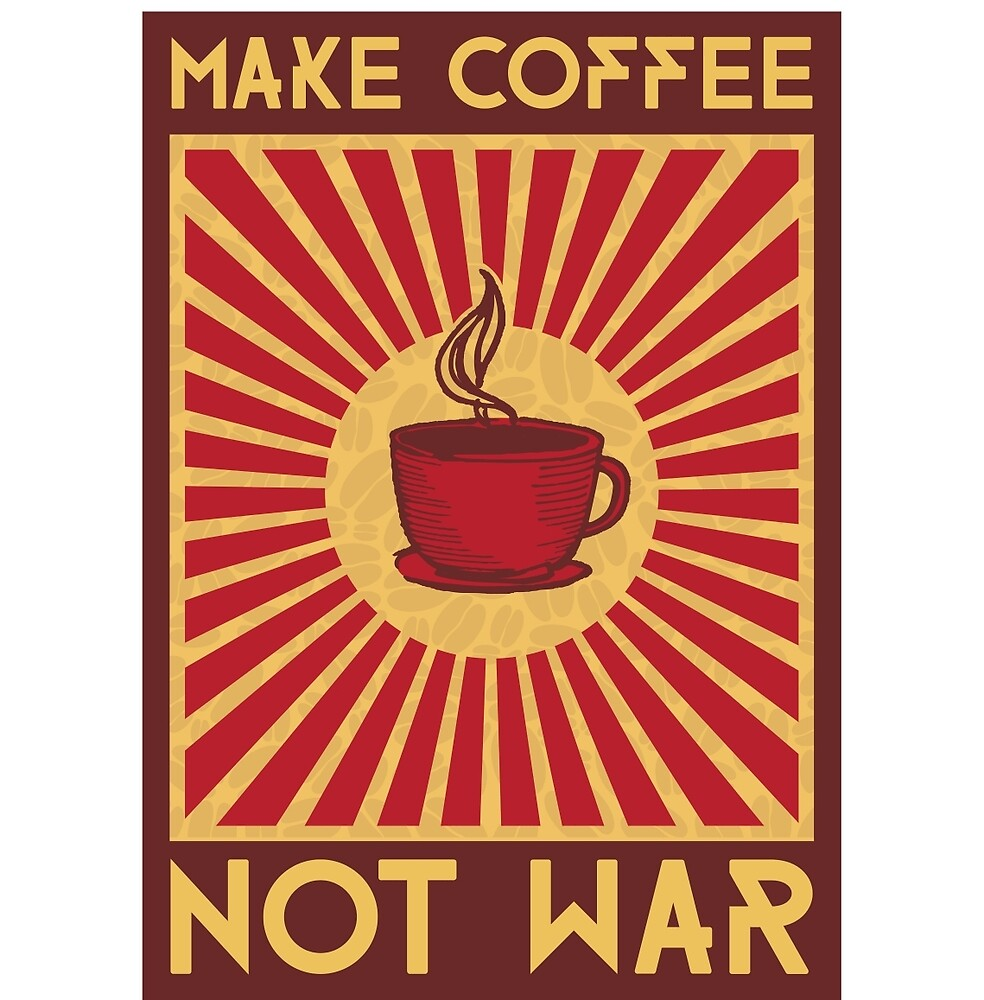 cofee war Looking for the ideal coffee war gifts come check out our giant selection of t-shirts, mugs, tote bags, stickers and more cafepress brings your passions to life with the perfect item for.