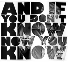 And if you don't know now you know Poster