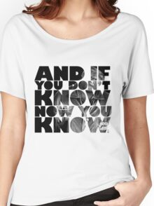And if you don't know now you know Women's Relaxed Fit T-Shirt