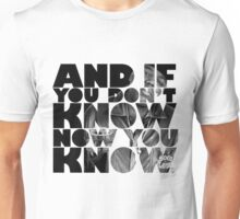 And if you don't know now you know Unisex T-Shirt