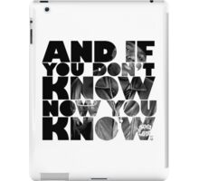 And if you don't know now you know iPad Case/Skin