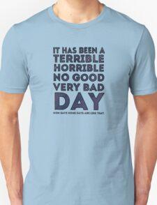 Terrible Horrible No Good Very Bad Day T-Shirt