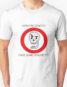 Don't Be Upsetti! Unisex T-Shirt