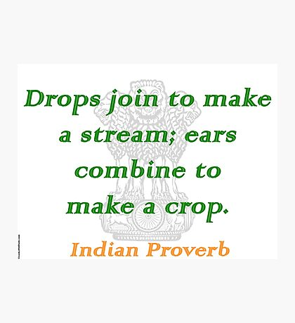 Drops Join - Indian Proverb Photographic Print