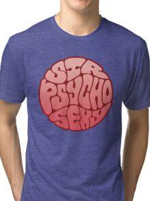 Sir Psycho Sexy Tri-blend T-Shirt