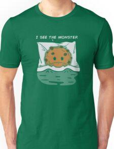 I see the monster Unisex T-Shirt