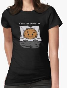 I see the monster Womens T-Shirt