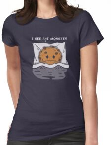I see the monster Womens Fitted T-Shirt