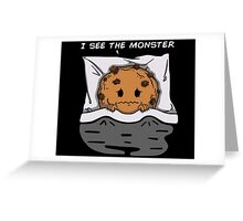 I see the monster Greeting Card