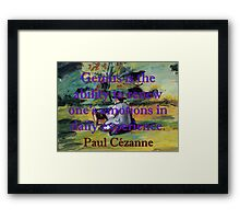 Genius Is The Ability To Renew - Paul Cezanne Framed Print