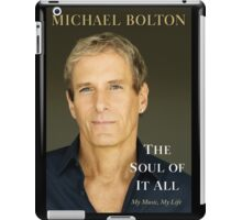 Michael Bolton - The Soul of It All iPad Case/Skin