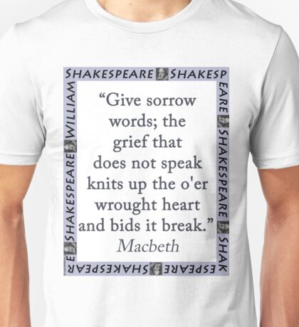 Give Sorrow Words - Shakespeare Unisex T-Shirt