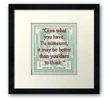 Give What You Have - Longfellow Framed Print