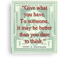 Give What You Have - Longfellow Canvas Print