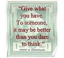 Give What You Have - Longfellow Poster