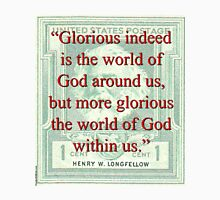 Glorious Indeed Is The World - Longfellow Unisex T-Shirt