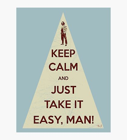 Keep calm and just take it easy man Photographic Print