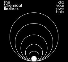 THE CHEMICAL BROTHERS - Dig your own hole by DannyAtkinson97