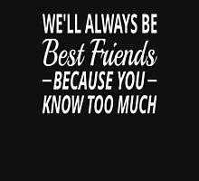 We'll Always Be Best Friends Unisex T-Shirt