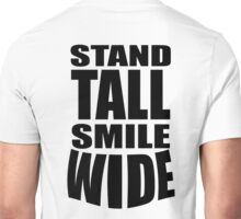 STAND TALL, SMILE WIDE, Posture and facial expressions that have a profound effect on your happiness levels.  Unisex T-Shirt