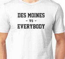 Des Moines vs Everybody Unisex T-Shirt