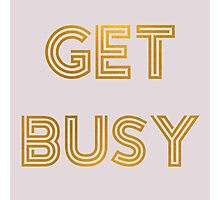 Get Busy (Pink) Photographic Print