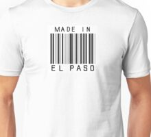 Made in El Paso Unisex T-Shirt