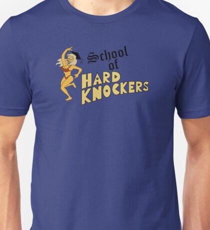 School of Hard Knockers Unisex T-Shirt