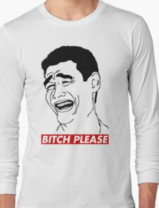 BITCH PLEASE Yao Ming Face, Meme, Rage Comics, Geek, Funny Long Sleeve T-Shirt