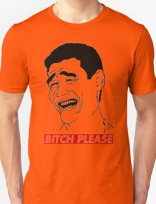 BITCH PLEASE Yao Ming Face, Meme, Rage Comics, Geek, Funny Unisex T-Shirt