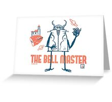 The Bell Master Greeting Card