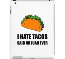 Hate Tacos Juan iPad Case/Skin