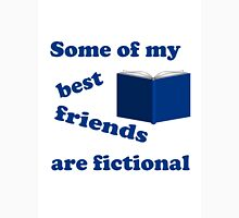 Some of my Best Friends are Fictional Unisex T-Shirt