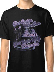 Get Outta My Car Classic T-Shirt
