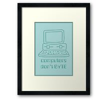 Computers Don't BYTE Framed Print