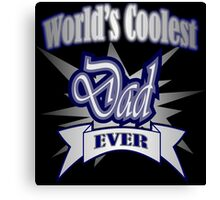 Father's day Grunge typography World's Coolest Dad  Canvas Print