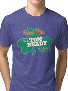 Kiss Me I'm A Tom Brady Fan - St. Patrick's Day Shamrock Tri-blend T-Shirt