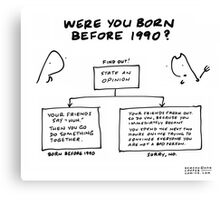 """Were You Born Before 1990?"" Canvas Print"