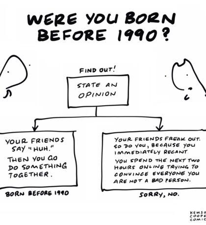 """Were You Born Before 1990?"" Sticker"