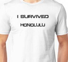 I Survived Honolulu Unisex T-Shirt