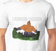 finished farming Unisex T-Shirt