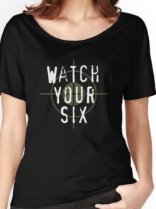 """""""Watch Your Six"""" Military, 6, Back, Brown, Army, Green, Sniper, Sight Women's Relaxed Fit T-Shirt"""