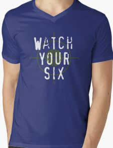 """Watch Your Six"" Military, 6, Back, Brown, Army, Green, Sniper, Sight Mens V-Neck T-Shirt"