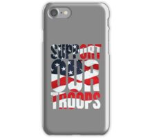Support our Troops, American Flag design iPhone Case/Skin