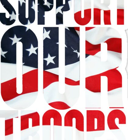 Support our Troops, American Flag design Sticker